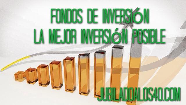Fondos De Inversión: La Mejor Inversión Posible