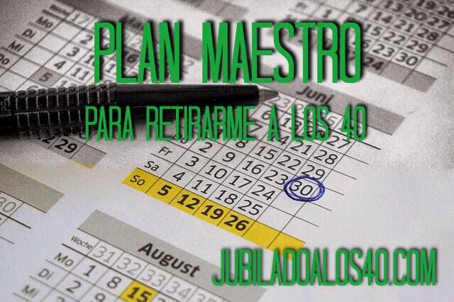 Plan Maestro Para Jubilarme A Los 40