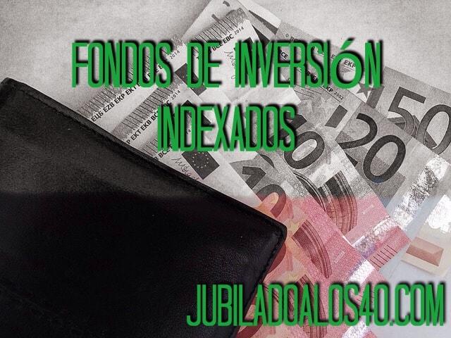 Fondos De Inversión Indexados: Abajo las comisiones