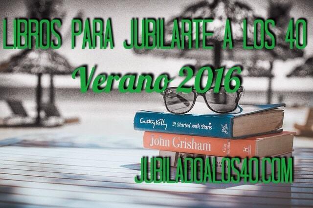 Libros para jubilarte a los 40 – Verano 2016
